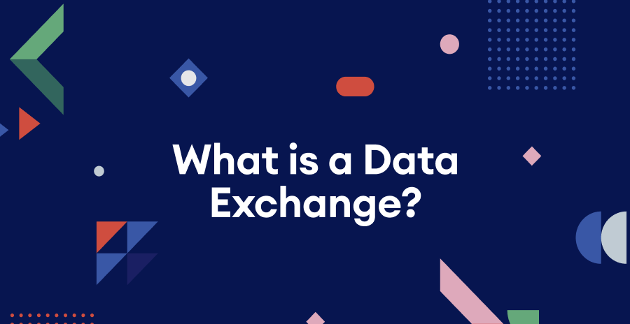 What is a Data Exchange and What are the Benefits?