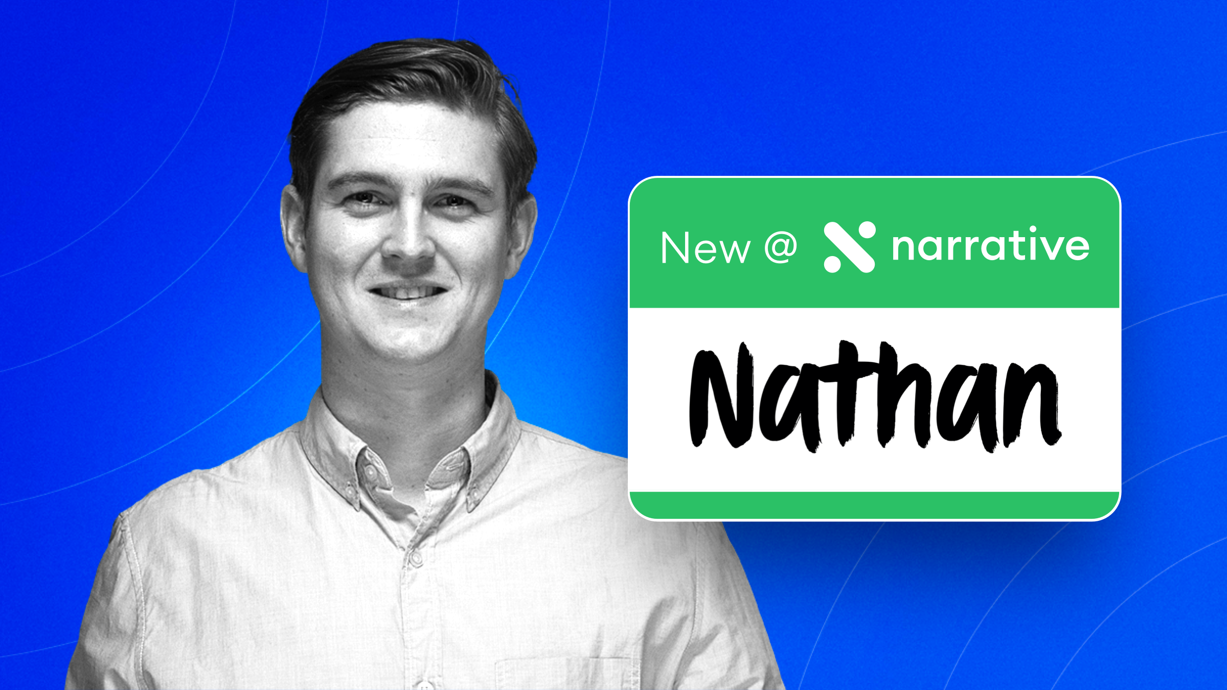 New at Narrative: Nathan Dolan, Partner Success Associate