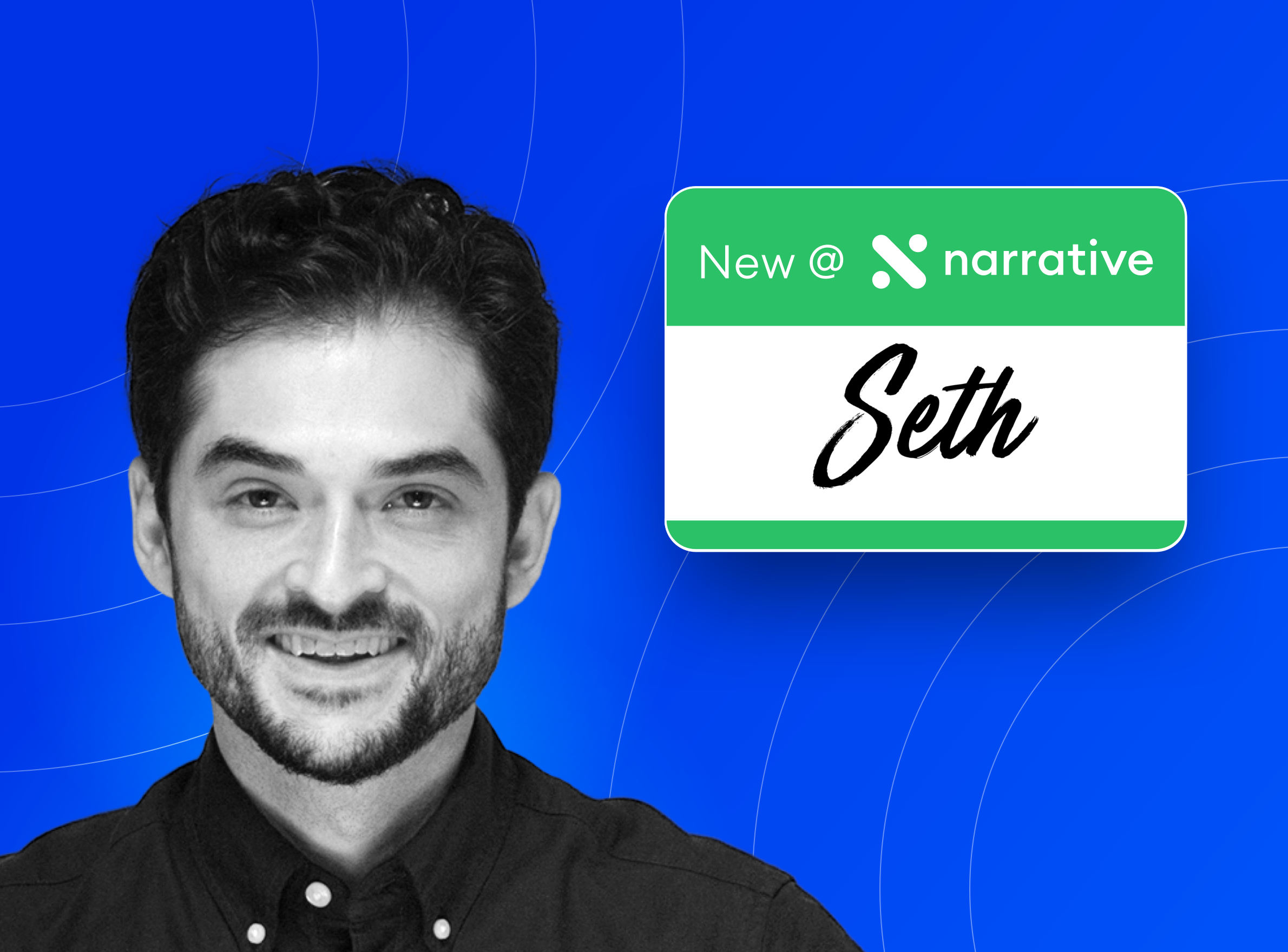 New at Narrative: Seth Shapiro, Partner Success Associate