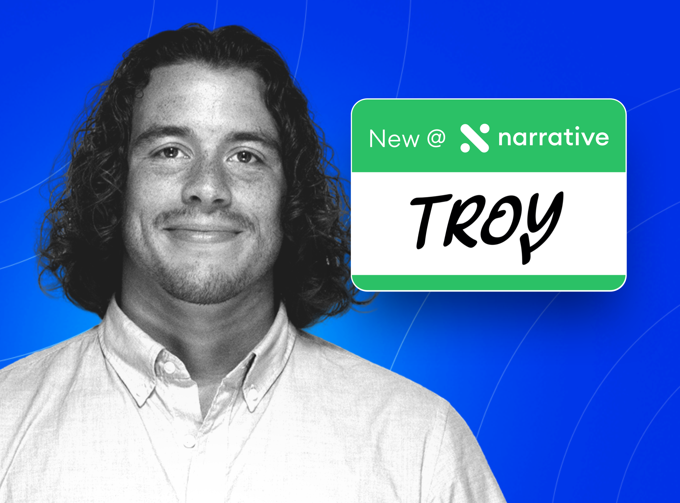 New at Narrative: Troy Hernandez, Senior Partner Success Manager