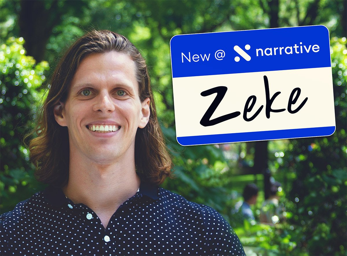 New at Narrative: Zeke Sexauer, Marketing Manager